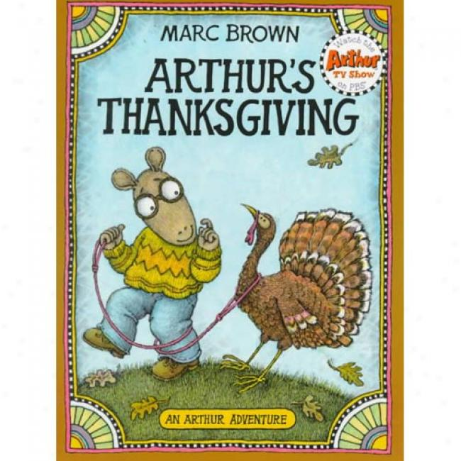 Arthur's Thanksgiving By Marc Tolon Brown, Isbn 0316112321