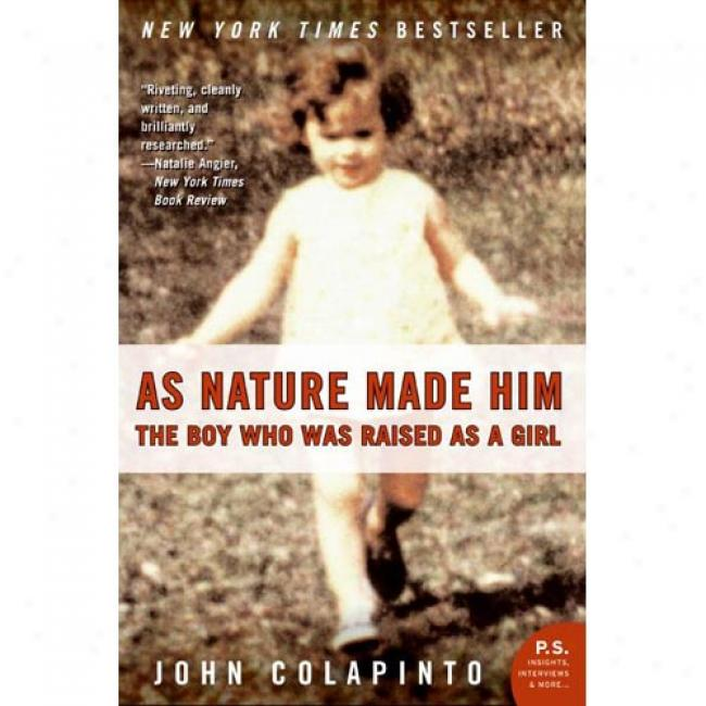 Because Nature Made Him: The Boy Who Was Raised As A Girl