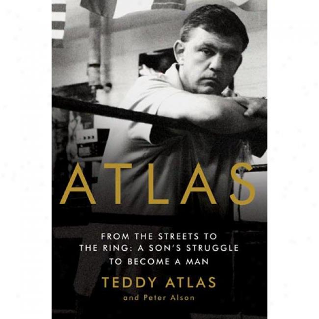Atlas: From The Streets To The Race-course: A Son's Struggle To Become A Man