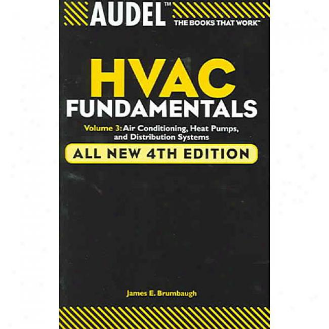 Audeltm Hvac Fundamentals, Air Conditioning, Heat Pumps And Distribution Systems By James Brumbaugh, Isbn 0764542087