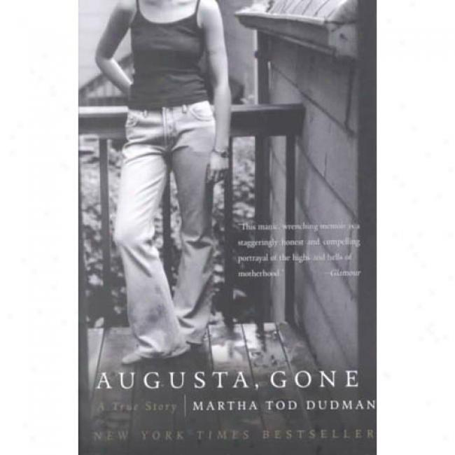 Augusta, Gone By Martha Tod Dudman, Isbn 0060014156