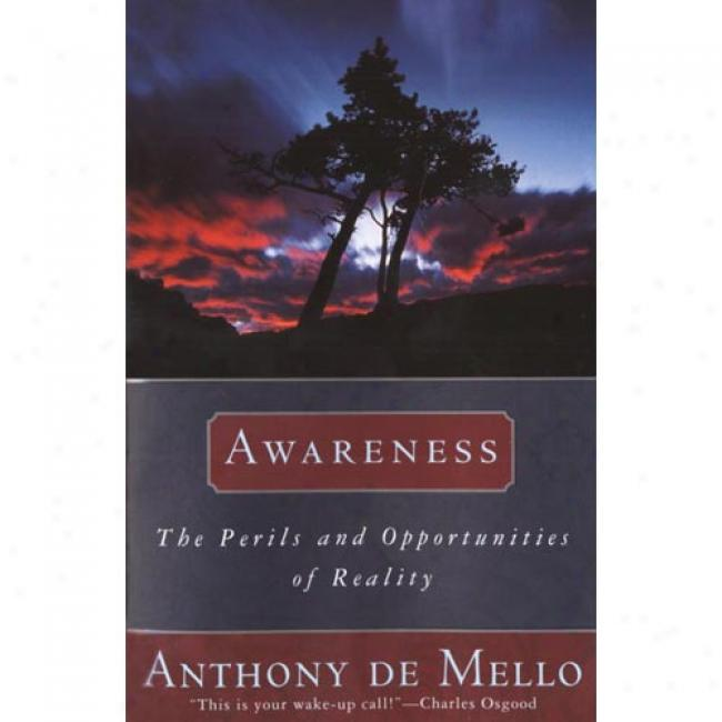 Awareness: A De Mello Spirituality Conference In His Own Words By Anthony De Mello ,Isbn 0385249373