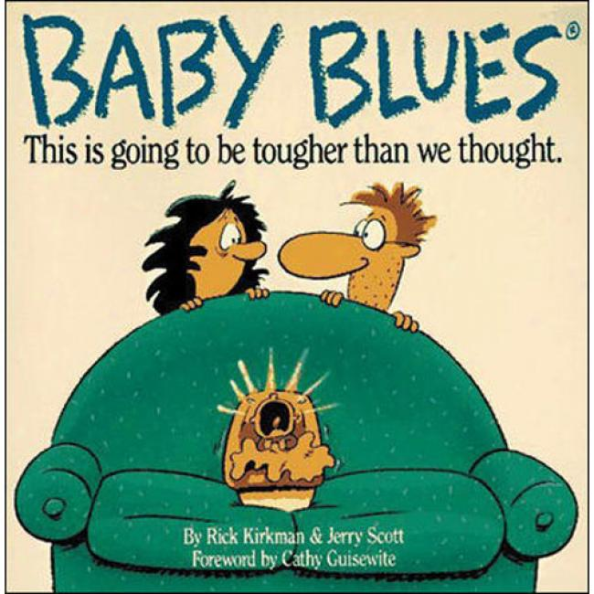 Baby Blues: This Is Going To Be Tougher Than We Thought By Rick Kirkman, Isbn 0809239965