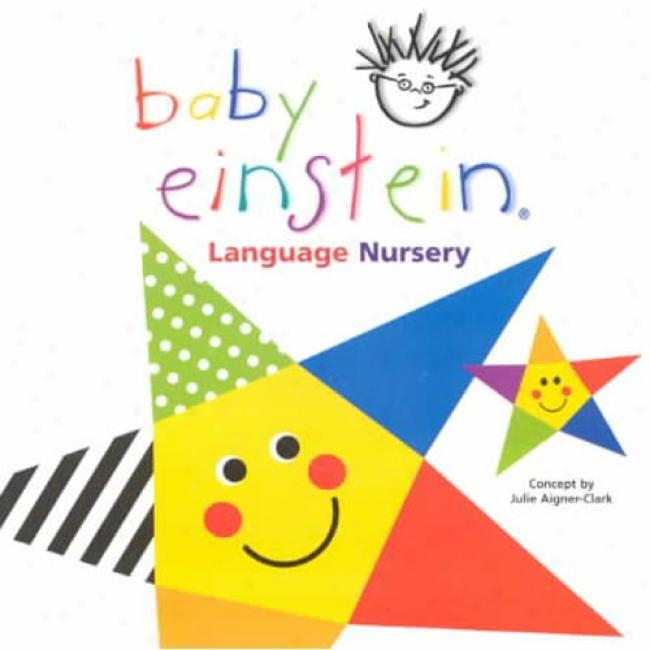 Baby Einstein: Language Nursery By Julie Aigner-clark, Isbn 0786808101