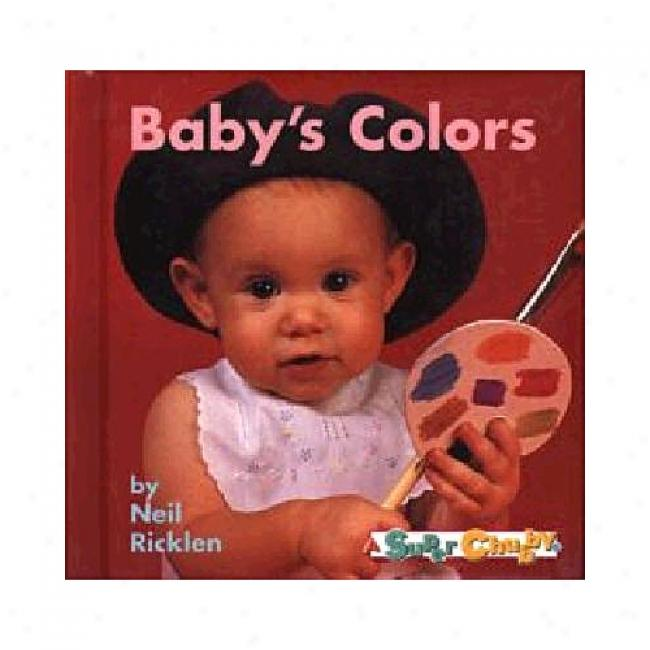 Baby's Colors By Neil Ricklen, Isbn 0689813296