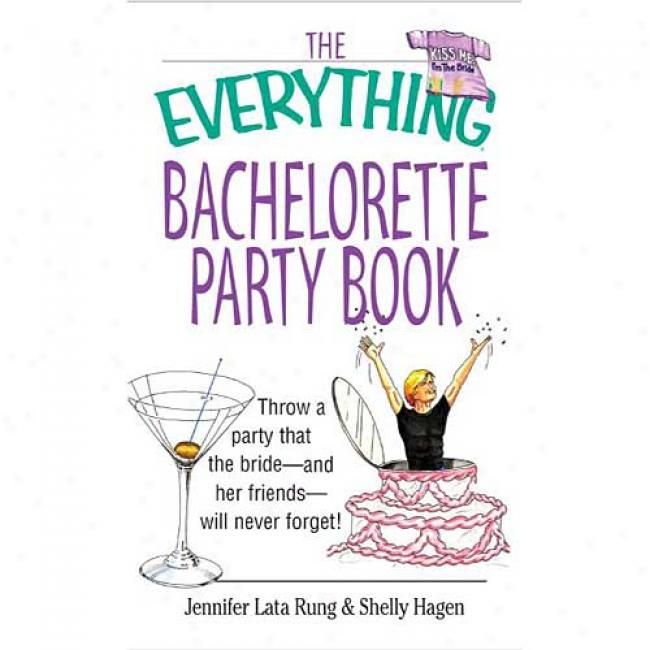 Bachelorette Party Book By Jennifer Lata Rung, Isbn 1580629644