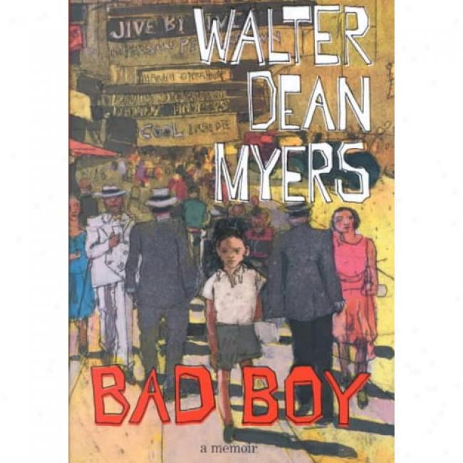 Bad Boy: A Memoir By Walter Dean Myers, Isbn 0060295236