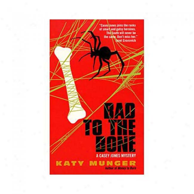 Bad To The Bone By Katy Munger, Isbn 0380800640