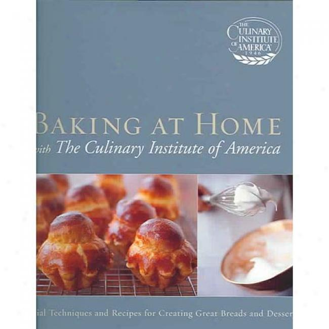Baking At Home With The Cooking Institute Of America
