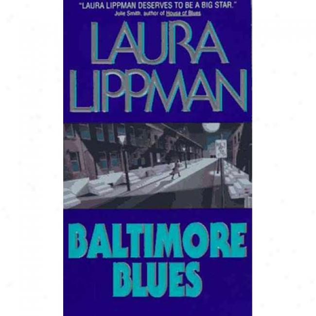 Baltimore Blues By Laura Lippman, Ibn 0480788756
