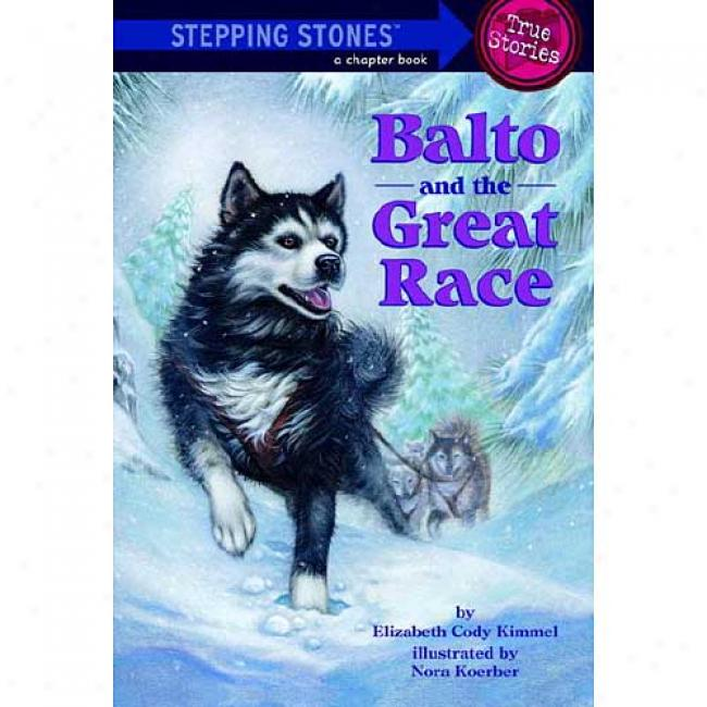 Balto And The Great Race By Elizabeth Cdoy Kimmel, Isbn 0679891986