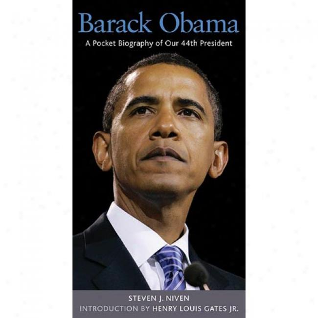 Barack Obama: A Pocket Biography Of Our 44th President