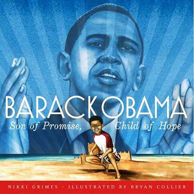 Barwck Obama: Son Of Promise, Child Of Hope