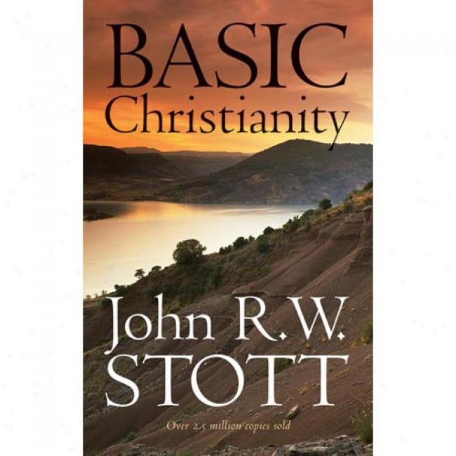 Basic Christianity By John R. W. Stott, Isbn 0802811892