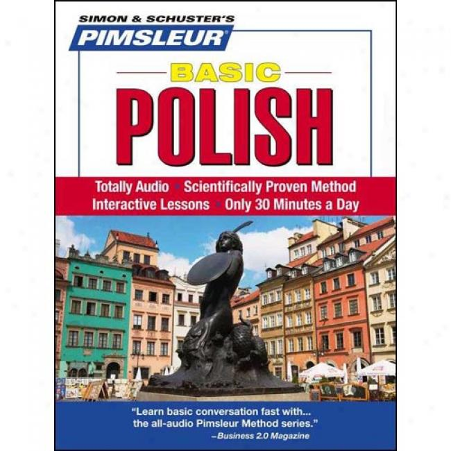 Basic Polish: Learn To Speak And Apprehend Polish With Pimsleur Language Programs