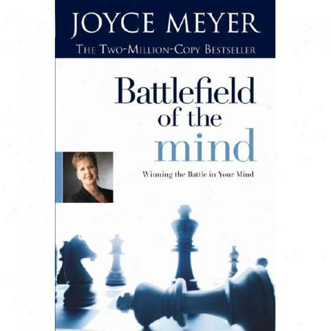 Battlefield Of The Mind By Joyce Meyeer, Isbn 0446691097