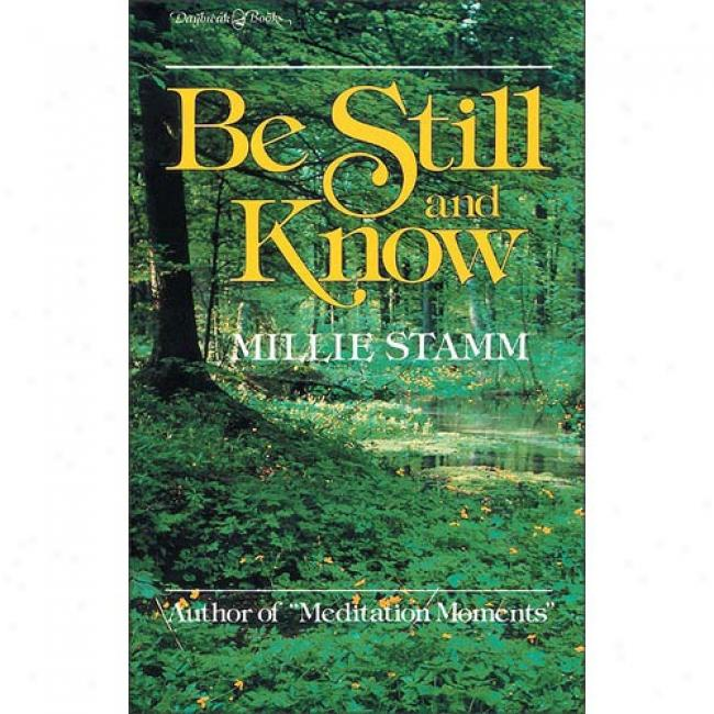 Be Still And Know By Millie Stamm, Isbn 0310329914