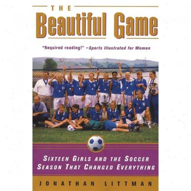 Beautiful Game By Jonathan Littman, Isbn 0380808609