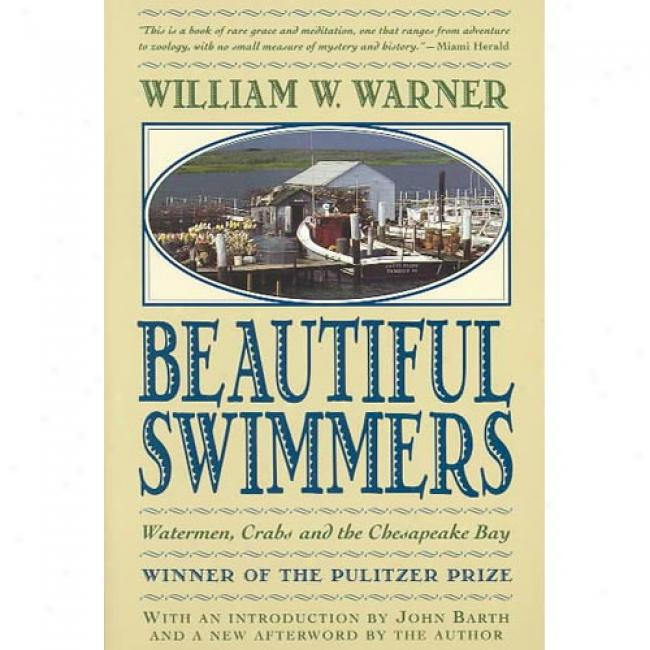 Beautiful Swimmers Watermen, Crabs, And The Chesapeake Bay By William W. Warner, Isbn 0316923354