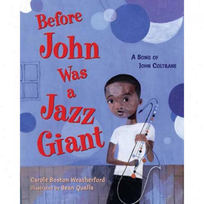 Before John Was A Jazz Giant: A Poetry Of John Coltrane