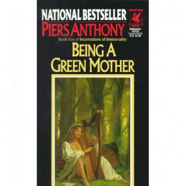 Sentient A Green Mother Book Five Of Incarnations Of Immortality: Book Five Of Incarnations Of Immortality By Piers Anthony, Isbn 0345322231