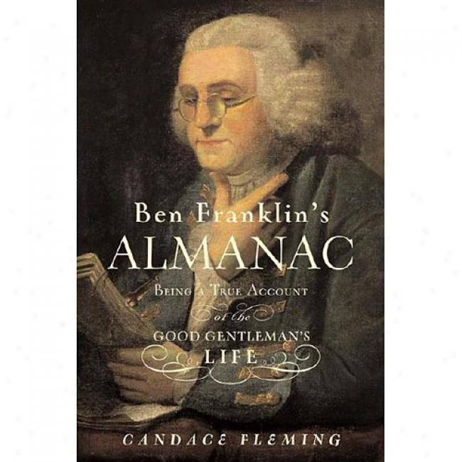 Ben Franklin's Almanac By Candace Fleming, Isbn 0689835493