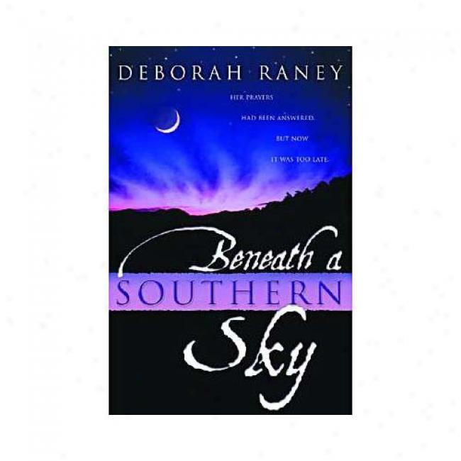 Beneath A Southern Sky By Deborah Raney, Isbn 1578564271