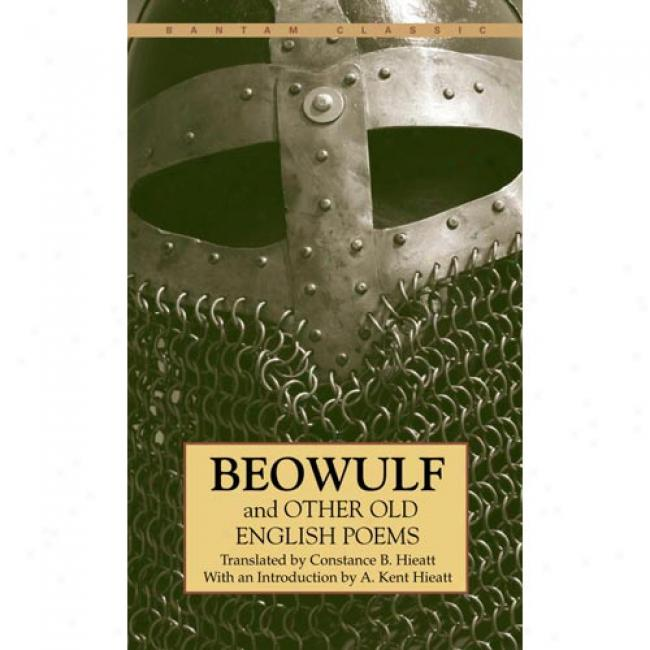 Beowulf And Other Ancient English Poems By Constance B. Hietatt, Isbn 0553213474