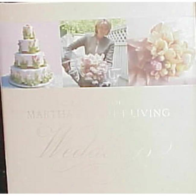 Best Of Martha Stewart Living Weddings By Martha Stewart Existing, Isbn 06096604260
