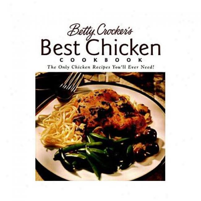 Betty Crocker's Best Chicken Cookbook By Betty Crocker, Isbn 0028631552
