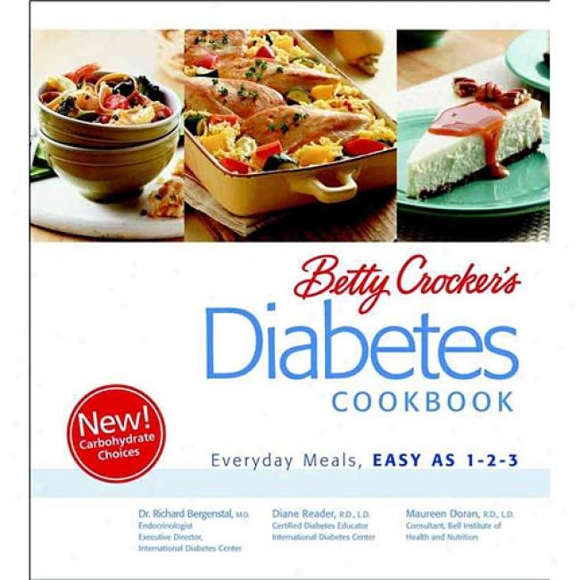 Betty Crocker's Diabetes Cookbook: Everyday Meals, Easy As 1-2-3 By Richard M. Bergenstal, Isbn 0764567047
