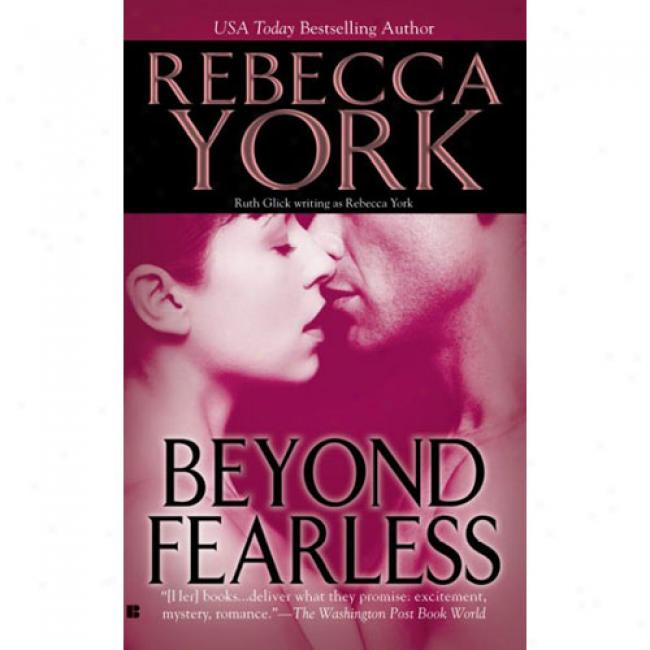 Beyond Fearless