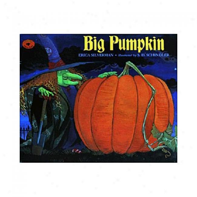 Big Pumpkin By Erica Silverman, Isbn 0689801297
