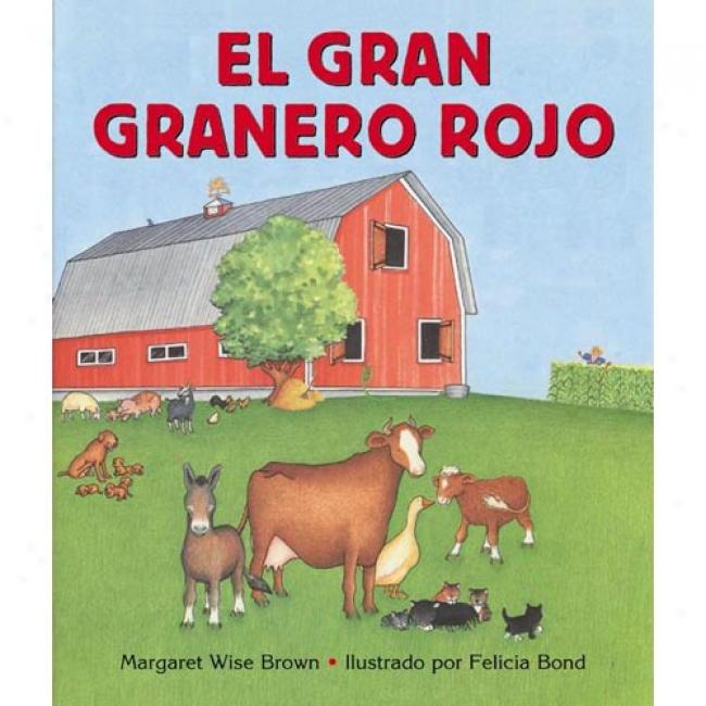 Big Red Barn Board Book (spanish Edition): El Gran Granero Rojo By Wise Brown Margaret, Isbn 006009107x