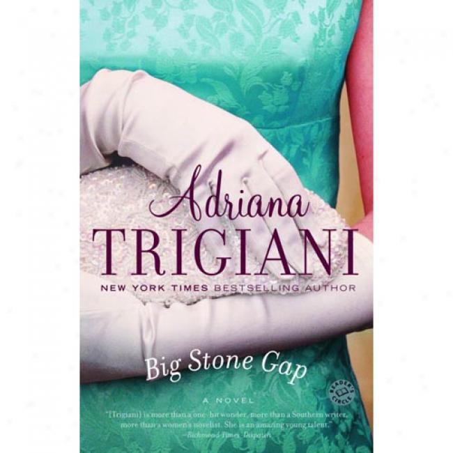 Big Stone Gap From Adriana Trigiani, Isbn 0345438329