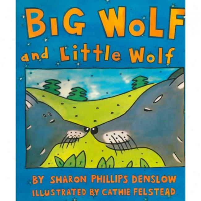 Big Wolf And Little Wolf By Sharon Phillips Denslow, Isbn 068816174x