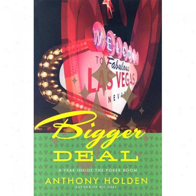 Bigger Deal: A Year On The New Poker Circuit