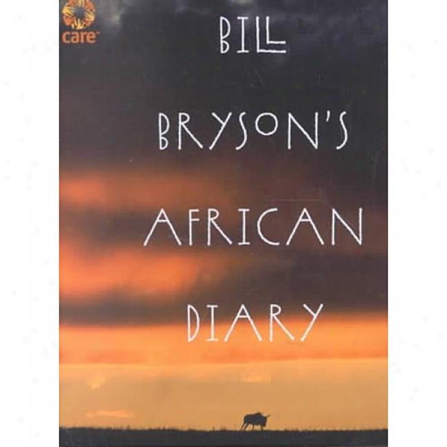 Bill Bryson's African Diary By Bill Bryson, Isbn 0767915062