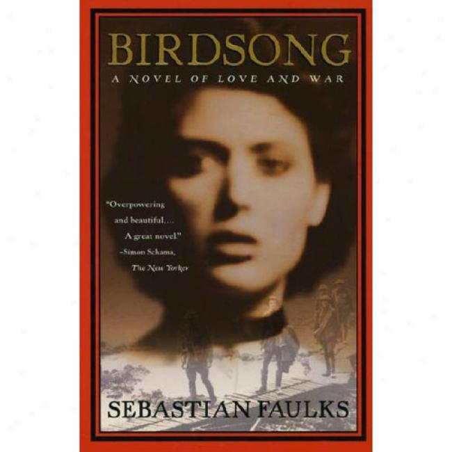 Birdsong By Sebastian Faulks, Isbn 0679776818