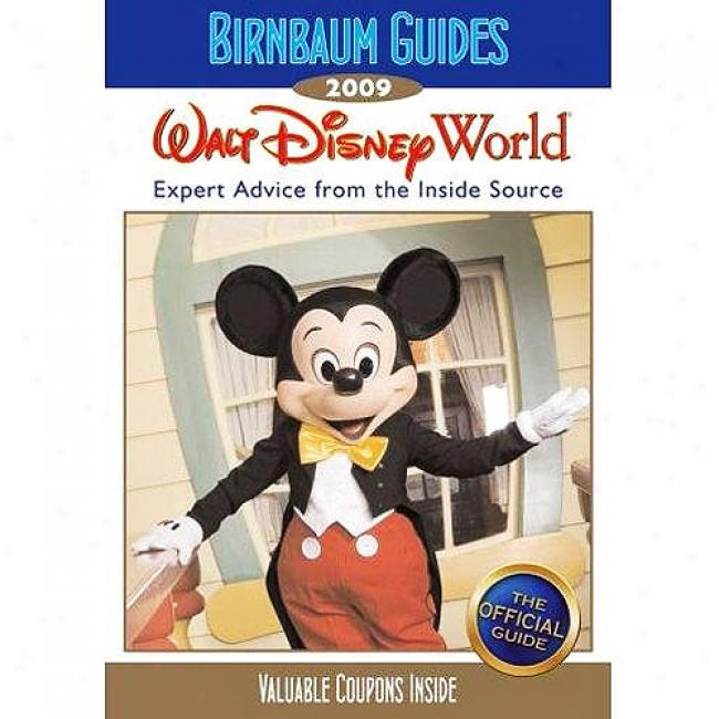 Birnbaum's Walt Disney World: Expert Advice From The Inskde Source