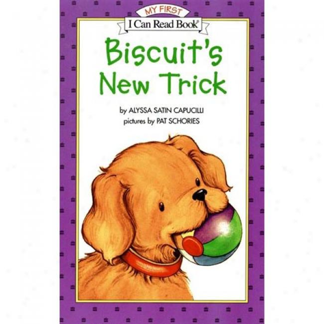 Biscuit's Just discovered Trick By Alyssa Satin Capucilli, Isbn 0064443086