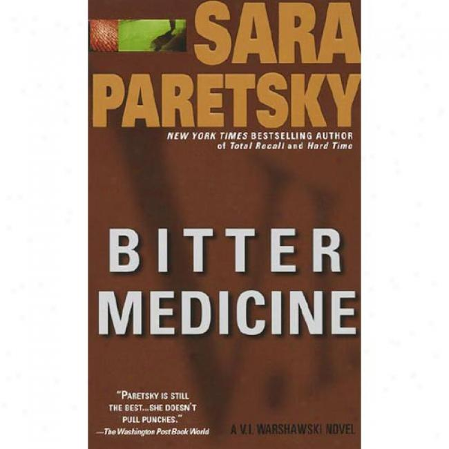 Bitter Medicime By Sara Paretsky, Isbn 044023476x