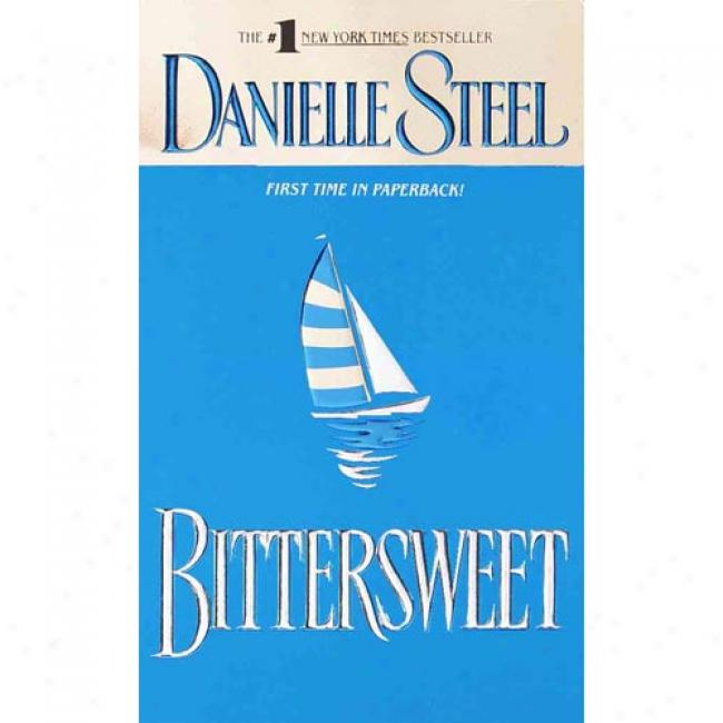 Bittersweet By Danielle Steel, Isbn 0440224845