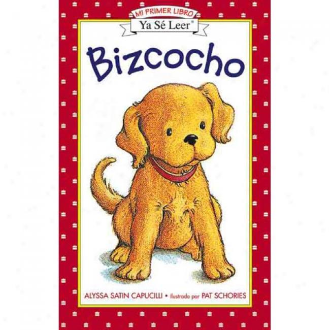 Bizcocho By Alyssa Satin Capucillk, Isbn 0064443108