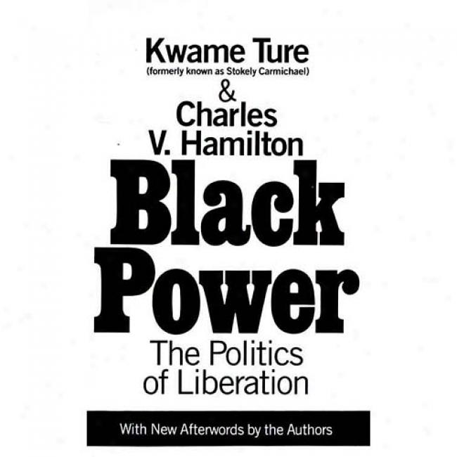 Black Power: The Politics Of Deliverance In America By Stokely Carmichael, Isbn 0679743138