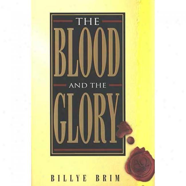 Blood And The Glory By Billye Brimm, Isbn 157794O58x