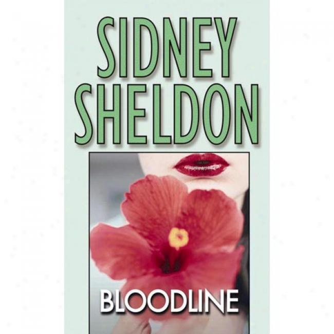 Bloodline Near to Sidney Sheldon, Isbn 0446357448
