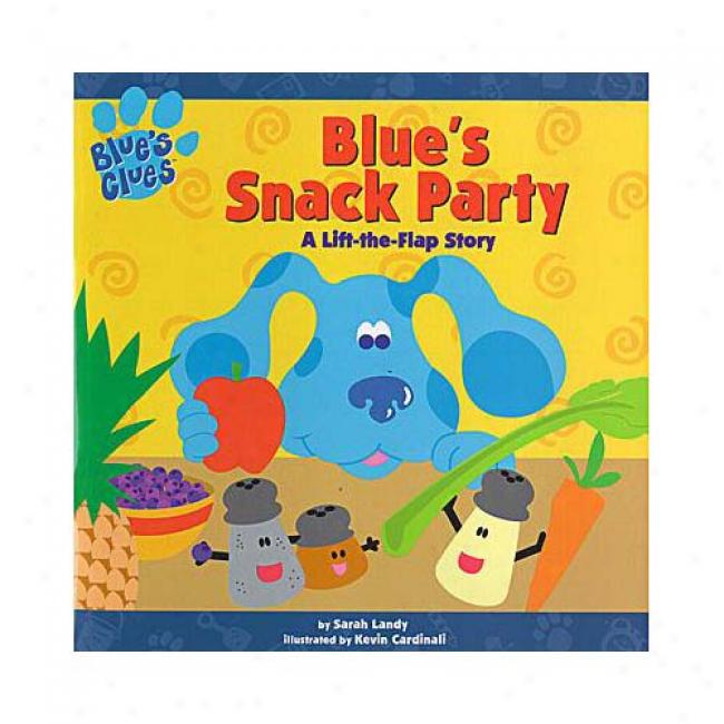 Blue's Snack Party: A Lift-the-flap Story By Sarah Landy, Isbn 0689834322