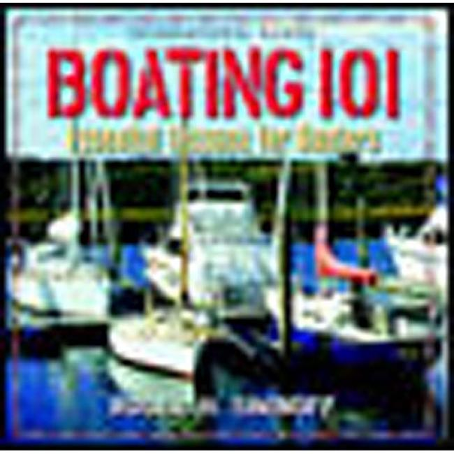 Boating 101: Essetial Lessons For Boaters By Roger Siminoff, Isbn 0071343296