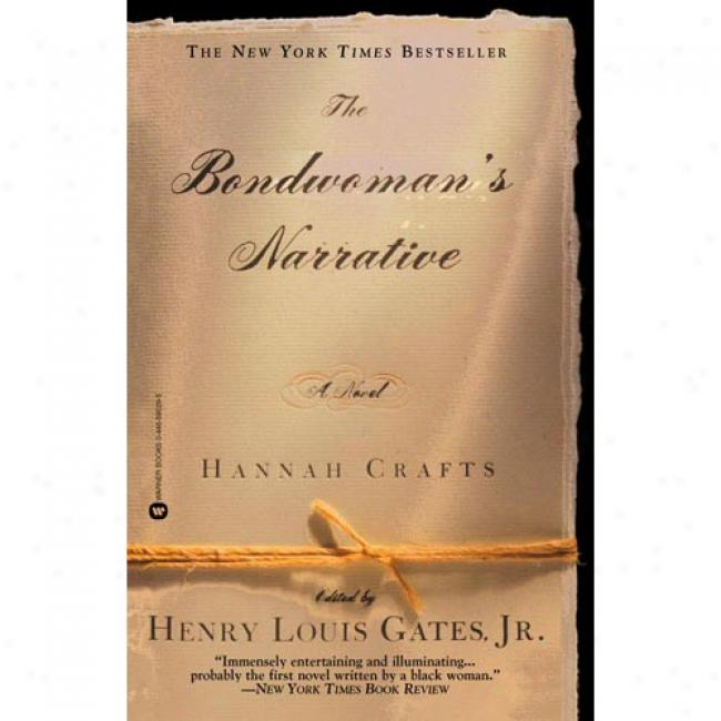 Bondwoman's Narrative The By Hznnah Crafts, Isbn 0446690295